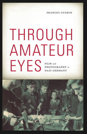 On her book Through Amateur Eyes: Film and Photography in Nazi Germany