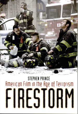 Firestorm: American Film in the Age of Terrorism Stephen Prince